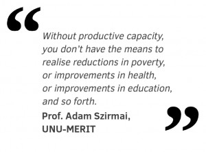 """Without productive capacity, you don't have the means to realise reductions in poverty, or improvements in health, or improvements in education, and so forth."""