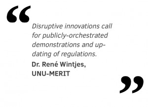 """Disruptive innovations call for publicly orchestrated demonstrations and up-dating of regulations."""