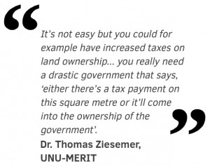 It's not easy bt you could for example have increased taxes on land ownership... you really need a drastic government that says, 'either there's a tax payment on this square metre or it'll come into the ownership of the government'.